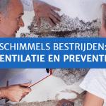 Schimmels bestrijden: ventilatie en preventie