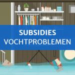Subsidies vochtproblemen