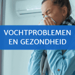 Vochtproblemen en gezondheid