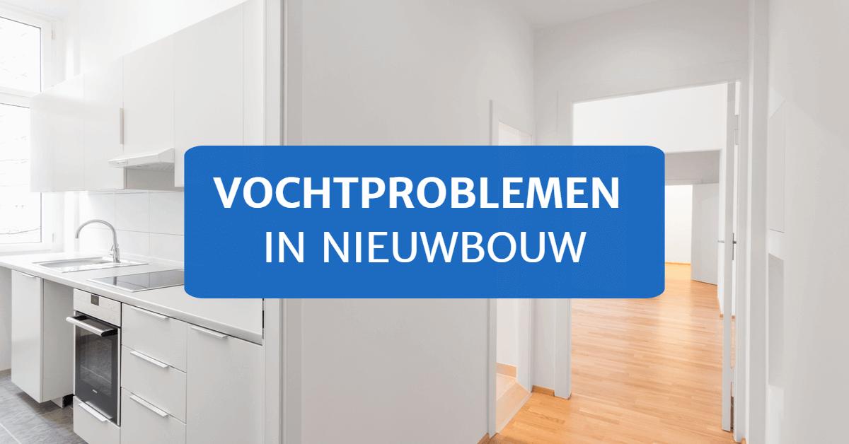 Vochtproblemen in nieuwbouw