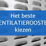 Ventilatieroosters voor een droge woning