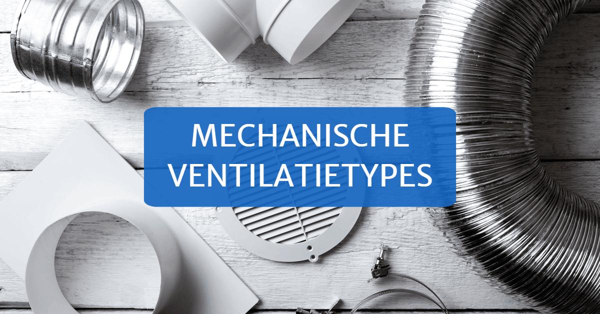 Mechanische ventilatietypes voor binnenhuisventilatie