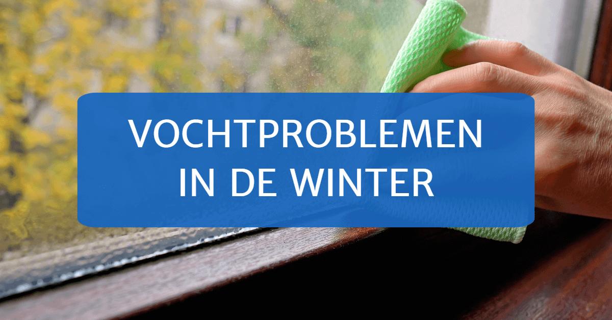 Vochtproblemen in de winter
